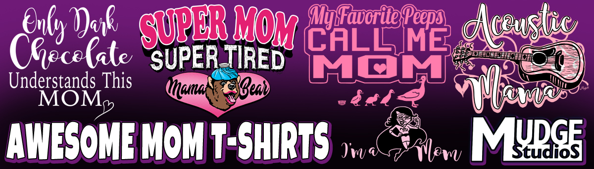 Mother's Day Mom T-Shirts